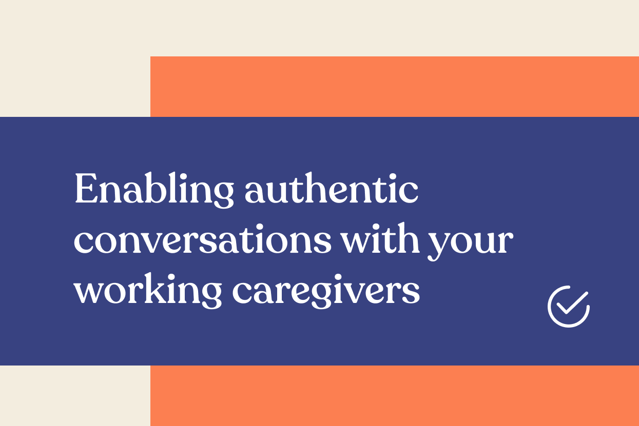 Guide tile - Enabling authentic conversations with your working caregivers